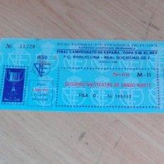 Coleccionismo deportivo: ENTRADA FINAL DE COPA 1988 BARCELONA-REAL SOCIEDAD. Lote 152249574