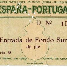 Coleccionismo deportivo: ENTRADA DE FÚTBOL ENTRADAS FOOTBALL TICKET ESPAÑA SPAIN PORTUGAL 2 ABRIL 1950. Lote 153731398