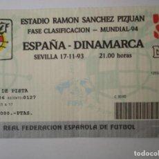 Coleccionismo deportivo: ENTRADA PARTIDO DE CLASIFICACION MUNDIAL 94, ESPAÑA-DINAMARCA. Lote 155462382