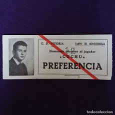 Coleccionismo deportivo: ANTIGUA ENTRADA C.D VITORIA. CAMPO DE MENDIZORROZA. HOMENAJE AL JUGADOR CUCHU. FUTBOL. Lote 155650690