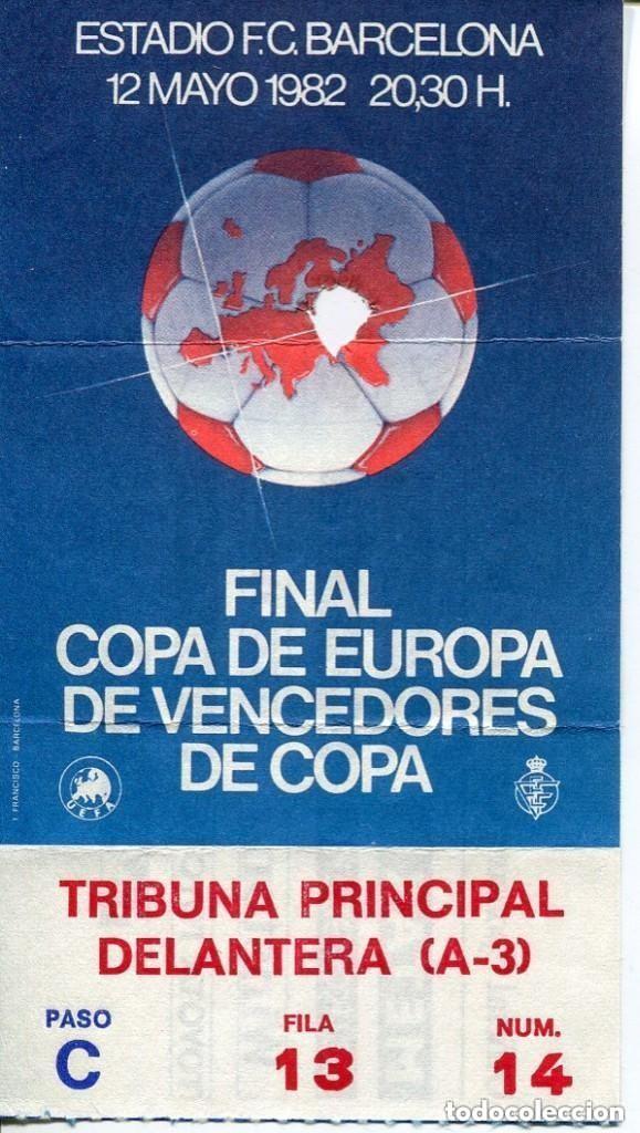 F.C. BARCELONA-ENTRADA FINAL COPA DE EUROPA DE VENCEDORES DE COPA-1982- -TRIBUNA PRINCIPAL (Coleccionismo Deportivo - Documentos de Deportes - Entradas de Fútbol)
