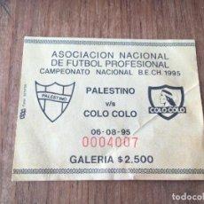 Coleccionismo deportivo: R5838 ENTRADA TICKET FUTBOL CHILE PALESTINO COLO COLO 1995. Lote 157955550