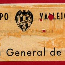 Coleccionismo deportivo: ENTRADA FUTBOL LEVANTE UD , ANTIGUA , CAMPO VALLEJO , ORIGINAL , EF3491. Lote 158417938