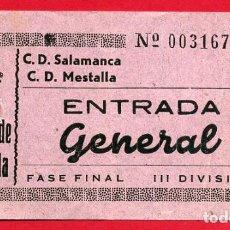 Coleccionismo deportivo: ENTRADA FUTBOL VALENCIA CF MESTALLA SALAMANCA , ANTIGUA , ORIGINAL , EF3533. Lote 158438274