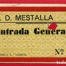 Coleccionismo deportivo: ENTRADA FUTBOL VALENCIA CF MESTALLA , ANTIGUA , ORIGINAL , EF3544. Lote 158440834