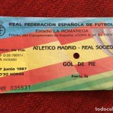 Coleccionismo deportivo: R5874 ENTRADA TICKET FUTBOL FINAL COPA DEL REY 1987 REAL SOCIEDAD ATLETICO MADRID. Lote 158798850
