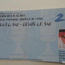Coleccionismo deportivo: ANTIGUA ENTRADA FINAL COPA REY.SEVILLA F.C-GETAFE C.F 2007. Lote 159280662
