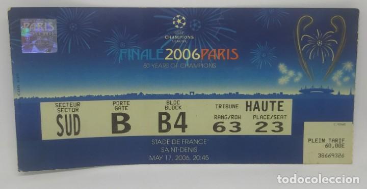 2006 ENTRADA ORIGINAL FINAL CHAMPIONS LEAGUE BARCELONA 2 ARSENAL 1 SAINT DENIS EXCELENTE ESTADO (Coleccionismo Deportivo - Documentos de Deportes - Entradas de Fútbol)