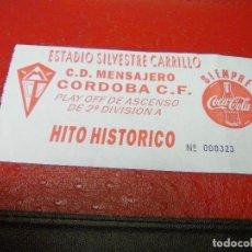 Coleccionismo deportivo: ENTRADA CD MENSAJERO-CORDOBA CF FASE ASCENSO 1994-95. Lote 159686186