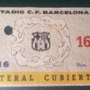 Coleccionismo deportivo: ENTRADA FUTBOL CLUB BARCELONA LATERAL CUBIERTA. Lote 160237577
