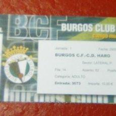 Coleccionismo deportivo: ENTRADA FUTBOL BURGOS CF-HARO DEPORTIVO COPA DEL REY 2007 EL PLANTIO-DEBUT ANDRES GONZALEZ. Lote 161645030