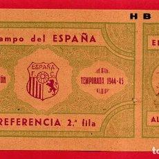 Coleccionismo deportivo: ENTRADA FUTBOL, TEMPORADA 1944 1945 , EL ESPAÑA , ORIGINAL , EF2978. Lote 161689830