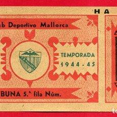 Coleccionismo deportivo: ENTRADA FUTBOL, TEMPORADA 1944 1945 , CLUB DEPORTIVO MALLORCA , ORIGINAL , EF2979. Lote 161690018