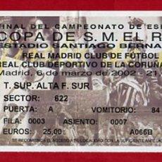 Collezionismo sportivo: ENTRADA FUTBOL, REAL MADRID DEPORTIVO CORUÑA , FINAL COPA DEL REY , 2002 , ORIGINAL , EF4108. Lote 161814306