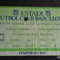 Coleccionismo deportivo: ENTRADA / TICKET / FC. BARCELONA VS RCD. ESPANYOL/ ESPAÑOL ( 23/09/84 ) -TEMPORADA 84/85. Lote 164758086