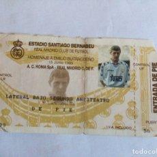 Coleccionismo deportivo: ENTRADA HOMENAJE A EMILIO BUTRAGUEÑO ( USADA). Lote 165101618