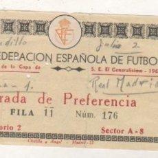 Coleccionismo deportivo: ENTRADA REAL FEDERACIÓN ESPAÑOLA DE FUTBOL FINAL DE LA COPA GENERALISIMO , 1968. Lote 165407718