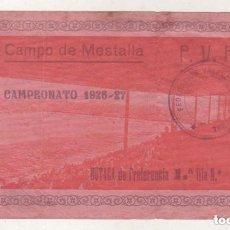 Coleccionismo deportivo: ENTRADA FUTBOL CAMPO DE MESTALLA CAMPEONATO 1926/ 27 FEDERACIÓN VALENCIANA BUTACA PREFERENCIA. Lote 165408134