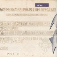 Coleccionismo deportivo: ENTRADA REAL BETIS-LIVERPOOL.13/09/2005.CHAMPIONS LEAGUE.. Lote 165826722