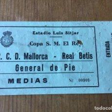 Coleccionismo deportivo: R6144 ENTRADA TICKET FUTBOL REAL MALLORCA REAL BETIS COPA DEL REY. Lote 166550650