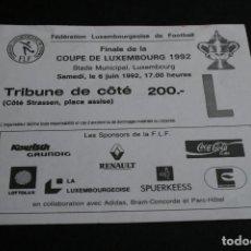 Coleccionismo deportivo: ENTRADA FÚTBOL FINAL COPA LUXEMBURGO F.C. AVENIR BEGEEN - C.S. PETANGE 1992. Lote 167626204