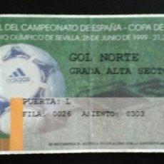 Coleccionismo deportivo: ENTRADA FUTBOL FINAL COPA 1999 VALENCIA ATLETICO MADRID. Lote 167805976