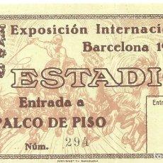 Coleccionismo deportivo: C1.-FUTBOL- ENTRADA AL ESTADIO DE MONTJUICH-PALCO DE PISO-EXPOSICION INTERNACIONAL 1929. Lote 167909080