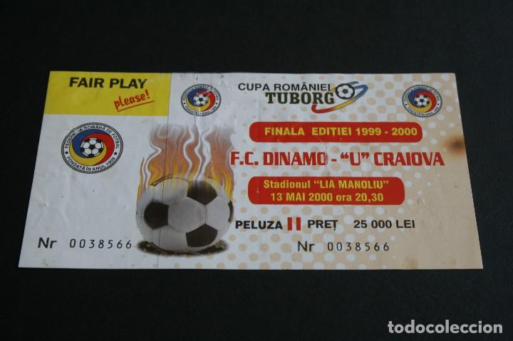 ENTRADA FÚTBOL FINAL COPA RUMANIA F. C. DINAMO - CRAIOVA AÑO 2000 (Coleccionismo Deportivo - Documentos de Deportes - Entradas de Fútbol)