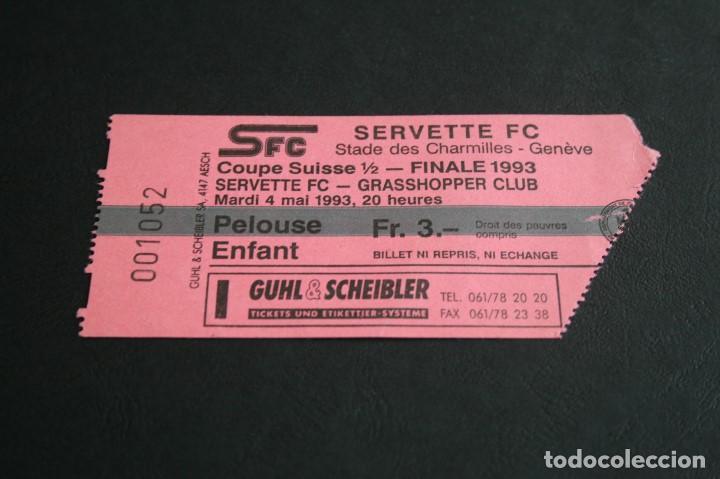 ENTRADA FÚTBOL SUIZA SERVETTE F.C - GRASSHOPPER FINAL COPA 1993 (Coleccionismo Deportivo - Documentos de Deportes - Entradas de Fútbol)