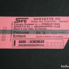 Coleccionismo deportivo: ENTRADA FÚTBOL SUIZA SERVETTE F.C - GRASSHOPPER FINAL COPA 1993. Lote 167970524