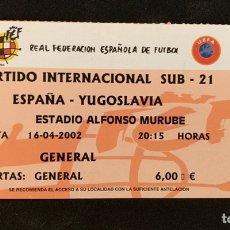 Coleccionismo deportivo: ENTRADA FUTBOL ESPAÑA VS YUGOSLAVIA. Lote 168252566