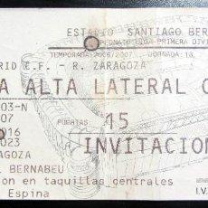 Coleccionismo deportivo: ENTRADA FUTBOL TICKET FOOTBALL 2006 2007 REAL MADRID REAL ZARAGOZA SANTIAGO BERNABEU. Lote 168339140