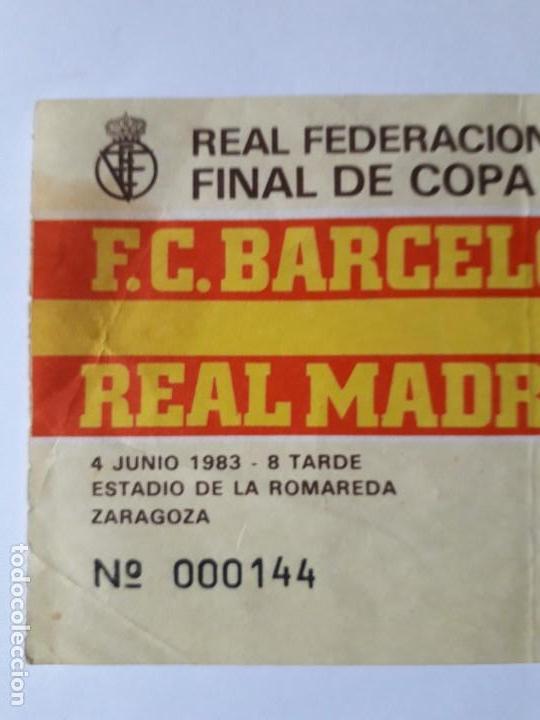 Coleccionismo deportivo: ENTRADA FINAL COPA DEL REY 1983.F.C.BARCELONA-REAL MADRID.ULTIMO DÍA VENTA 20.09.19 - Foto 2 - 170095984