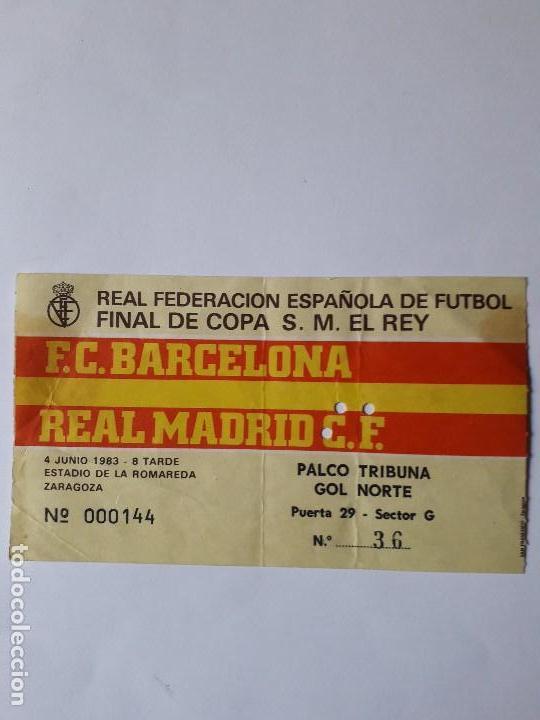 ENTRADA FINAL COPA DEL REY 1983.F.C.BARCELONA-REAL MADRID.ULTIMO DÍA VENTA 20.09.19 (Coleccionismo Deportivo - Documentos de Deportes - Entradas de Fútbol)