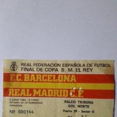 Coleccionismo deportivo: ENTRADA FINAL COPA DEL REY 1983.F.C.BARCELONA-REAL MADRID. Lote 170095984