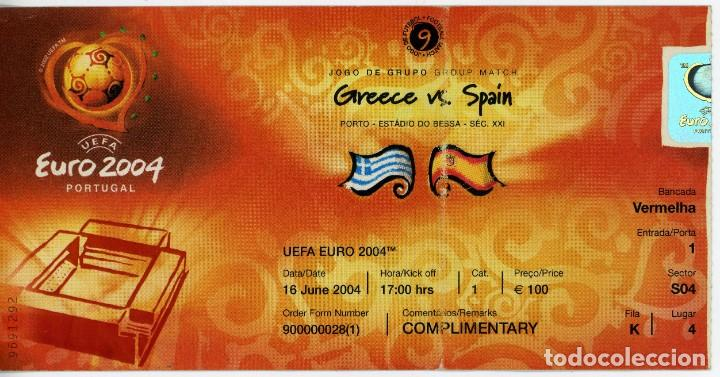 ENTRADA ENTRADAS FUTBOL FOOTBALL TICKET ESPAÑA SPAIN GRECIA GREECE PORTUGAL EURO 2004 EUROCOPA (Coleccionismo Deportivo - Documentos de Deportes - Entradas de Fútbol)