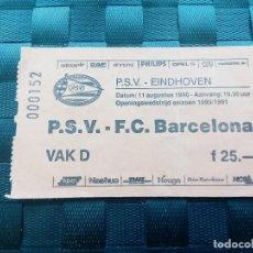 Coleccionismo deportivo: ENTRADA TICKET PSV EINDHOVEN V FC BARCELONA 1990 AMISTOSO ROMARIO 2 GOLES CONTRA BARÇA. Lote 170540592