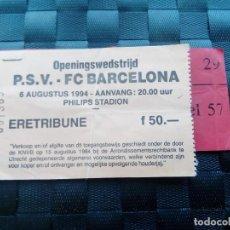 Coleccionismo deportivo: ENTRADA TICKET PSV EINDHOVEN V FC BARCELONA 1994 AMISTOSO. Lote 170541240