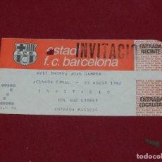 Coleccionismo deportivo: ENTRADA FC BARCELONA - XVII TROFEU JOAN GAMPER JORNADA FINAL 25 AGOSTO 1982. Lote 171309878