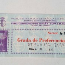 Coleccionismo deportivo: ENTRADA FINAL COPA DE S.M. EL REY 1984-1985: ATHLETIC CLUB 1 - ATLETICO DE MADRID 2 (30-6-1985). Lote 172383882