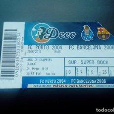 Coleccionismo deportivo: ENTRADA FC PORTO V BARCELONA 2014 AMISTOSO DECO HOMENAJE RETIRO ANDERSON LUIS SOUZA RARO. Lote 173800444