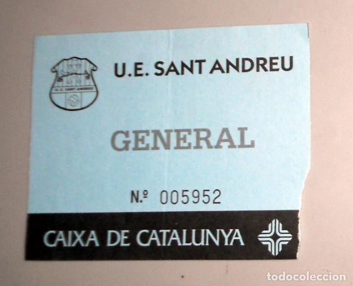ENTRADA TICKET FÚTBOL ANTIGUA - U.E.SANT ANDREU - BARCELONA - FÚTBOL REGIONAL CATALUNYA .- GENERAL (Coleccionismo Deportivo - Documentos de Deportes - Entradas de Fútbol)