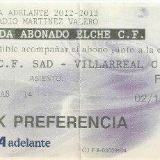 Coleccionismo deportivo: ENTRADA ELCHE VILLARREAL TEMPORADA 2012/13. Lote 174025155