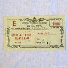 Coleccionismo deportivo: ENTRADA REAL MADRID - F.K. PARTIZAN 1955 COPA EUROPA CLUBS CAMPEONES. Lote 174414320