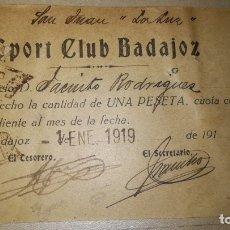 Coleccionismo deportivo: ANTIGUO RECIBO DE SOCIO DEL FUTBOL SPORT CLUB BADAJOZ, AÑO 1919. Lote 174694637