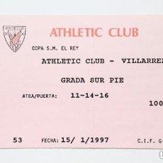 Coleccionismo deportivo: ENTRADA COPA DEL REY 1997: ATHLETIC CLUB BILBAO - VILLAREAL (15-1-1997) SAN MAMÉS. Lote 175343409