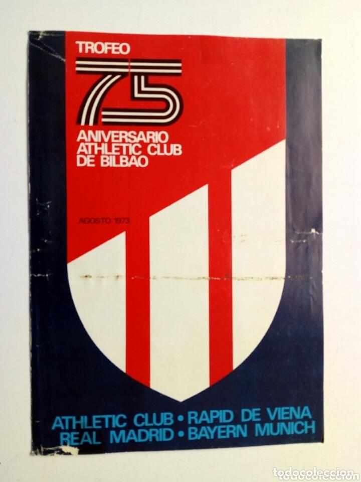 1973 - PROGRAMA DEL TROFEO 75 ANIVERSARIO ATHLETIC CLUB DE BILBAO - BAYERN MUNICH - REAL MADRID (Coleccionismo Deportivo - Documentos de Deportes - Entradas de Fútbol)