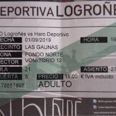 Coleccionismo deportivo: ENTRADA UD LOGROÑÉS VS HARO DEPORTIVO 2B. Lote 176330840