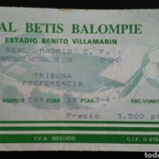 Coleccionismo deportivo: ENTRADA FUTBOL BETIS REAL MADRID 1987. Lote 176980010