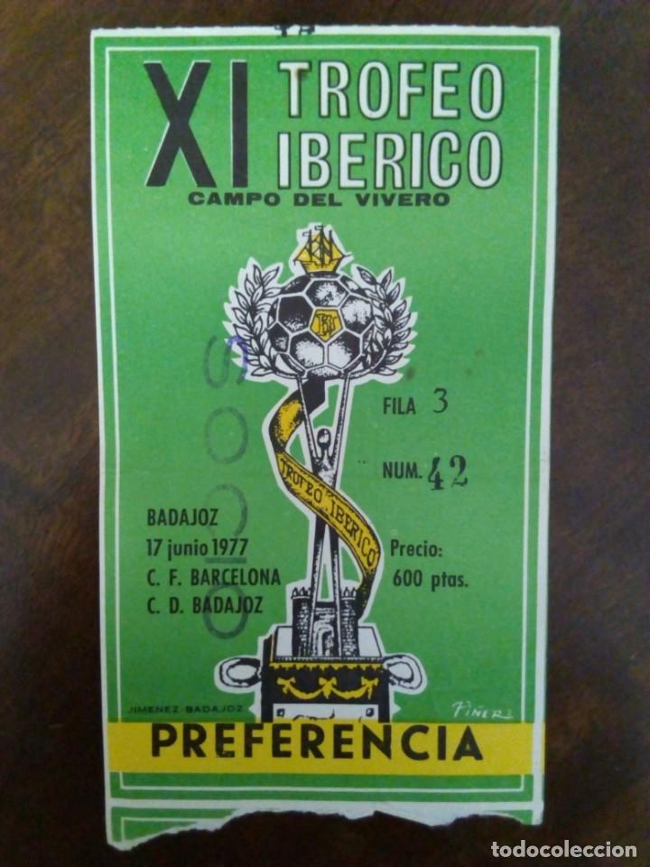TROFEO IBÉRICO BADAJOZ. SEMIFINAL BADAJOZ- BARCELONA. AÑO 1977, AÑO DE CRUYFF. (Coleccionismo Deportivo - Documentos de Deportes - Entradas de Fútbol)